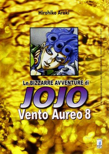 Vento Aureo. Le bizzarre avventure di Jojo: 8