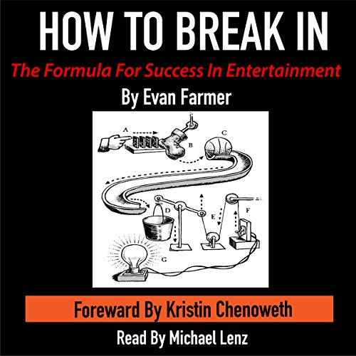 How to Break In - the Formula for Success in Entertainment cover art
