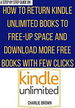 Return Kindle Unlimited Books Read  The step by step guide on how to return a borrowed book to Kindle Unlimited Library using any device in under 30 seconds .. Account using Smart Guides/Techniques