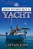 How to not, Buy a Yacht (Sailing Nandji Book 1)