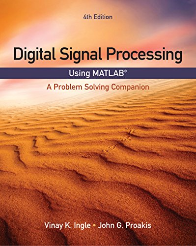 Digital Signal Processing Using MATLAB: A Problem Solving Companion (Activate Learning with these NE