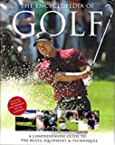The Encyclopedia of Golf: A Comprehensive Guide to the...