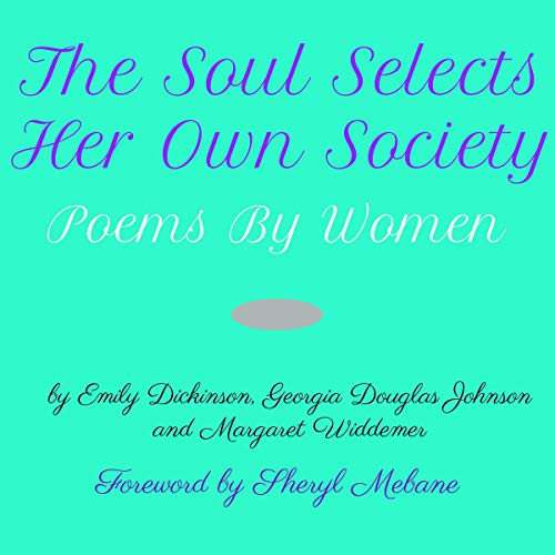 The Soul Selects Her Own Society: Poems by Women Titelbild