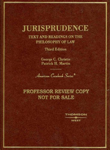Compare Textbook Prices for Jurisprudence, Text and Readings on the Philosophy of Law American Casebook Series 3 Edition ISBN 9780314170736 by Christie, George,Martin, Patrick