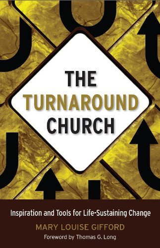 [[The Turnaround Church: Inspiration and Tools for Life-Sustaining Change]] [By: Gifford, Mary Louise] [October, 2009]