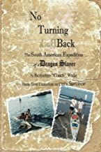 No Turning Back: The South American Expedition of a Dragon Slayer