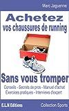 Achetez vos chaussures de running sans vous tromper