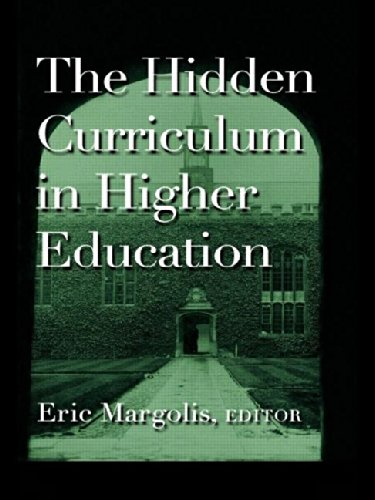 Download The Hidden Curriculum in Higher Education 0415927595