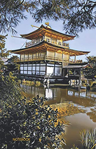 Notebook: Temple of the Golden Pavilion – Kinkakuji Kyoto Japan   Rokuon-ji   Lined Journal   Zen Diary for Men and Women, Perfect For Gratitude and Mindfulness, Creative Writing (5.5 x 8.5)