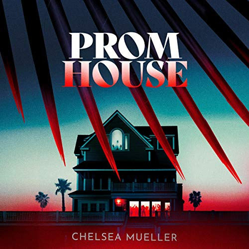 Prom House Audiobook By Chelsea Mueller cover art