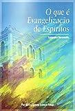 O que É Evangelização de Espíritos