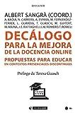 Decálogo para la mejora de la docencia online. Propuestas para educar en contextos presenciales discontinuo (Manuales)