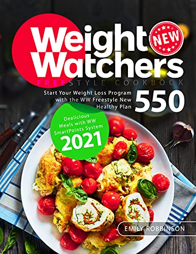 New Weight Watchers Freestyle Cookbook: Start Your Weight Loss Program with the WW Freestyle New Healthy Plan 550 | Delicious Meals with WW SmartPoints System 2021