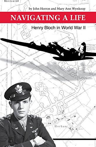 Navigating a Life: Henry Bloch in World War II