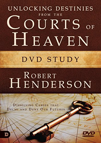 Unlocking Destinies From the Courts of Heaven DVD Study: Dissolving Curses That Delay and Deny Our Futures