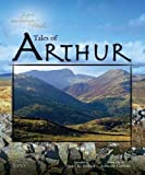 Tales of Arthur (Legend and Landscape of Wales)