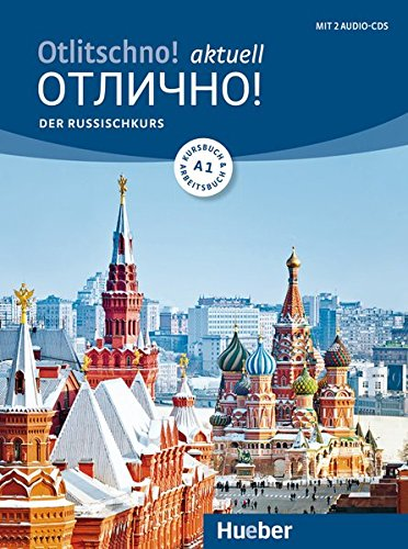 Otlitschno! aktuell A1: Der Russischkurs / Kurs- und Arbeitsbuch mit 2 Audio-CDs