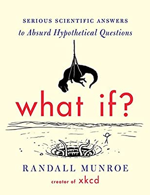 What If?: Serious Scientific Answers to Absurd Hypothetical Questions by Houghton Mifflin Harcourt