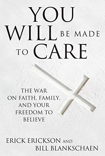Image of You Will Be Made to Care: The War on Faith, Family, and Your Freedom to Believe