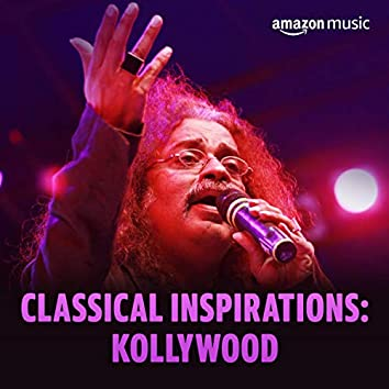 Classical Inspirations: Kollywood