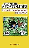 Les Métamorphoses de Tintin par Apostolidès