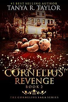 CORNELIUS' REVENGE (The Cornelius Saga Book 2) by [Tanya R. Taylor]