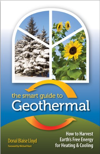 The Smart Guide to Geothermal: How to Harvest Earth's Free Energy for Heating and Cooling (English Edition)