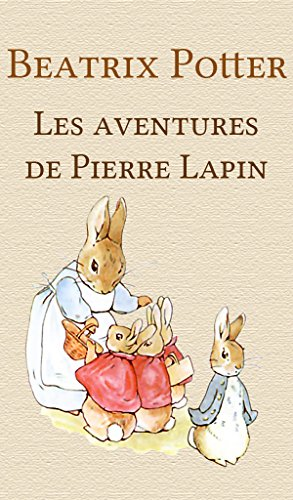 Les aventures de Pierre Lapin eBook: Potter, Beatrix: Amazon.fr