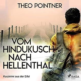 Vom Hindukusch nach Hellenthal     Kurzkrimi aus der Eifel              Autor:                                                                                                                                 Theo Pointner                               Sprecher:                                                                                                                                 Ralf Kramp                      Spieldauer: 25 Min.     Noch nicht bewertet     Gesamt 0,0