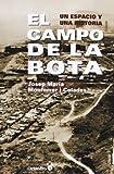 El Campo de la Bota: Un espacio y una historia (Horizontes)