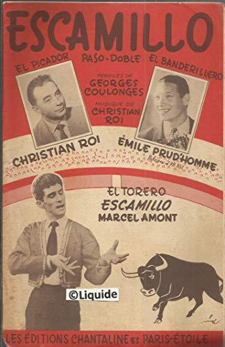 Escamillo ( Christian Roi, Emile Prud\'homme, Marcel Amont)- La belle aux fleurs (Julsam et Sergelys, Emile Prud\'homme) / Paso doble