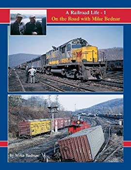 A Railroad Life On the Road with Mike Bednar - Volume 1