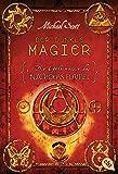 Die Geheimnisse des Nicholas Flamel - Der dunkle Magier: Band 2 - Eine abenteuerliche Jagd nach den Geheimnissen des berühmtesten Alchemisten aller Zeiten