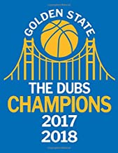Golden State The Dubs Champions 2017 2018: Basketball Blanked Lined 100 Page 8.5 x 11 inch Notebook Journal for Writing and Taking Notes