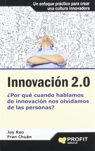 Innovación 2.0: ¿Por qué cuando hablamos de innovación nos olvidamos de las personas?