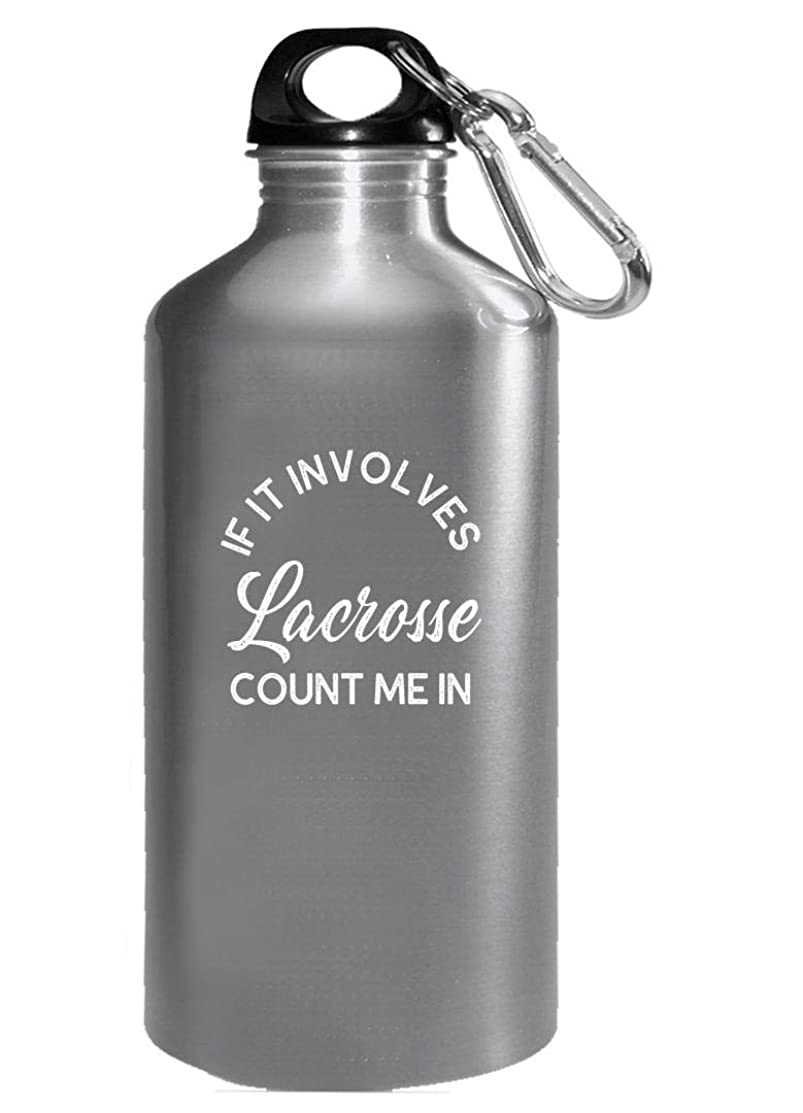 If It Involves Lacrosse Count Me In - Water Bottle