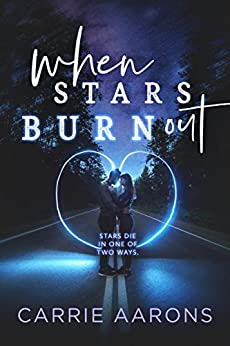 When Stars Burn Out by [Carrie Aarons]