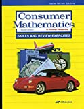 Consumer Mathematics in Christian Perspective SKILLS AND REVIEW EXERCISES - Teacher's Key with Solutions / Second Edition -  A Beka Book