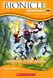 Challenge of the Hordika (Bionicle Adventures) (Bionicle Chronicles) by Gregory Farshtey (1-Apr-2005) Paperback