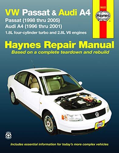 VW Passat & Audi A4: Passat (1998 thru 2005) & Audi A4 (1996 thru 2001) 1.8L 4-cylinder turbo and 2.8L V6 engines (Automotive Repair Manual)