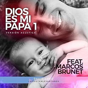 Dios Es Mi Papá 1 (Versión Acústica) [feat. Marcos Brunet]