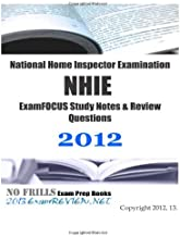 National Home Inspector Examination NHIE ExamFOCUS Study Notes & Review Questions 2012: Focusing on the structural elements