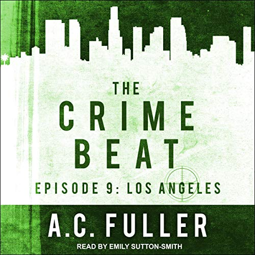 The Crime Beat: Los Angeles cover art