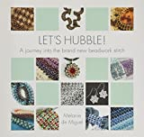 Let's Hubble!: A journey into the brand new beadwork stitch