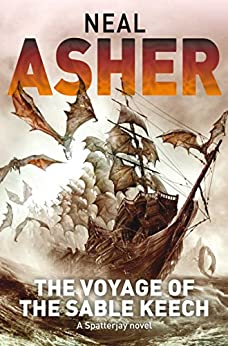 The Voyage of the Sable Keech: Spatterjay 2 by [Neal Asher]