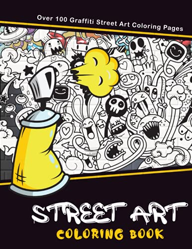 Compare Textbook Prices for Street Art Coloring Book: Over 100 Street Art Graffiti Coloring Pages for Teens and Adults, Such As Drawings, Letters, Fonts, and More  ISBN 9798503134704 by Graffitic, pause