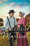 Matched and Married (An Amish Mail-Order Bride Novel)