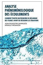 Analyse phénoménologique des écoulements - Comment traiter un problème de mécanique des fluides avant de résoudre les équations de Jean Sylvestre Darrozès