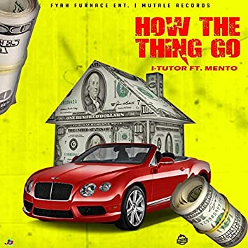 How The Thing Go (feat. Mento)