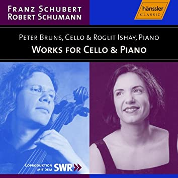 Schubert: Sonata for Cello and Piano, D. 821 / Schumann: 5 Pieces in Folk Style, Op. 102